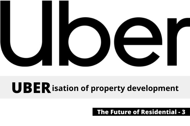 Future of Residential 3 - Can property development be uberised