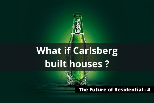 The Future of Residential - What if Carlsberg built houses